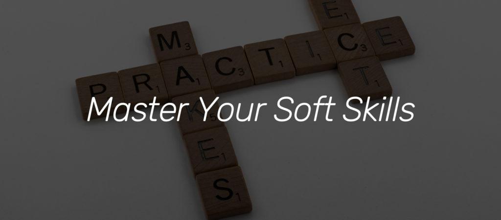Master Your Soft Skills