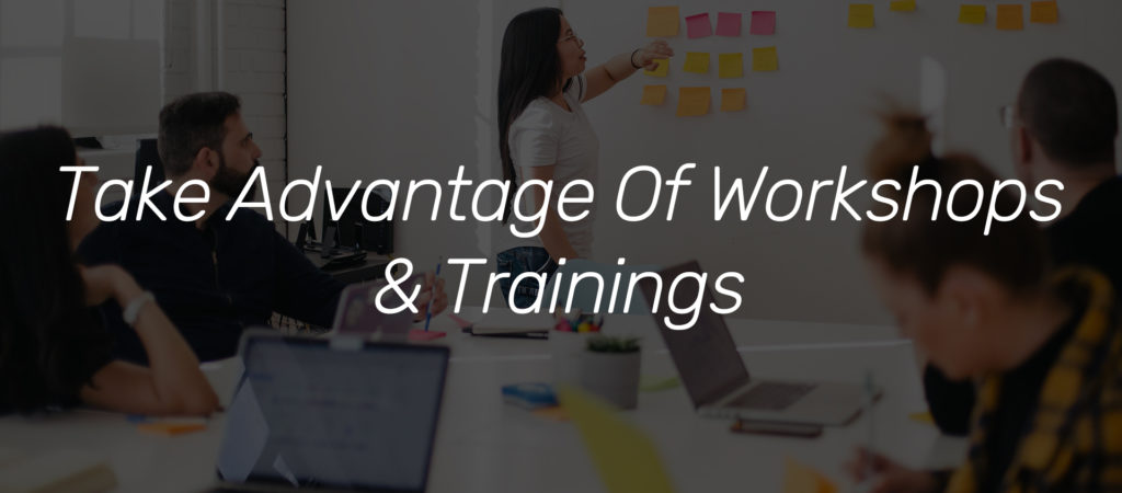Take Advantage of Workshops and Trainings