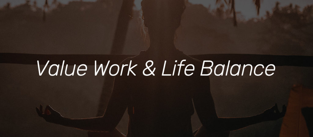 Value Work & Life Balance